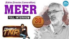 Cameraman Meer Exclusive Interview Frankly With TNR 30 Talking Movies With iDream 200
