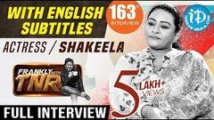 Actress Shakeela Exclusive Interview W English Subtitles Frankly With TNR 163 Kobbari Matta