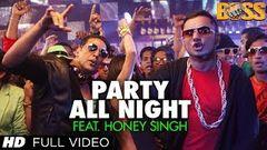 Party All Night Feat Honey Singh (Full Video) Boss | Akshay Kumar Sonakshi Sinha