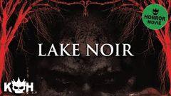 Lake Noir | Full Horror Movie English 2015 | HOT Scary Movie