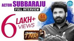 Actor Subbaraju Exclusive Interview Frankly With TNR 44 | Talking Movies With iDream 244