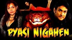 Hot B& 039;Grade Movie | Pyasi Nigahen Full Movie | Full Hot Hindi Movies 2015