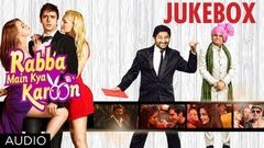 Rabba Main Kya Karoon Full Songs (Jukebox) | Arshad Warsi Akash Chopra