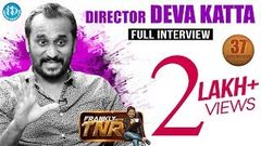 Director Deva Katta Exclusive Interview Frankly With TNR 37 Talking Movies With iDream 223