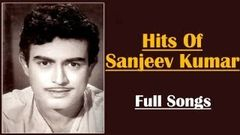 Best Of Sanjeev Kumar   Top 10 Hits   Bollywood Popular Songs   Tere Bina Zindagi Se