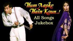 Hum Aapke Hain Koun - All Songs Jukebox - Bollywood& 039;s Superhit Movie Song