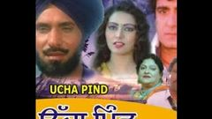 UCHA PIND | FULL PUNJABI MOVIE | SUPER HIT PUNJABI MOVIES | RAJ BABBER - PREETI SHAPRU