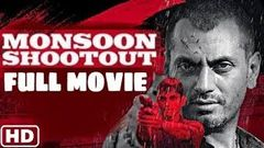 Monsoon Shootout 2018 Full Movie Hindi movie Nawazuddin Siddiqui | Vijay Varma