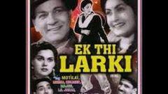 Old Classic Full Hindi Movie - Ek Thi Larki 1949 | Meena Shorey Motilal Bharat Bhushan