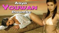 """Aaya Yauwan Jhumke"" Full Romantic Movie | Hindi | Sahiba Shiva Rajendra Gupta"