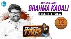 Art Director Brahma Kadali Full Interview Frankly With TNR 72 Talking Movie With iDream 462
