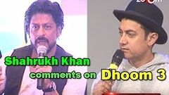 Dhoom 3 :Shahrukh Khan comments on Aamir Khan& 039;s movie