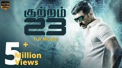 Kuttram 23 Latest Full HD Movie - Arun Vijay Mahima Nambiar Arivazhagan