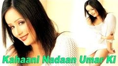 Kahani Nadaan Umar Ki Bollywood Movie 2014 | Hot Full Movie | Hindi Movie 2014