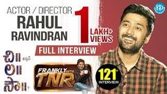 Chi La Sow Director Rahul Ravindran Exclusive Interview - Frankly With TNR 121