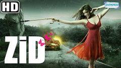Zid (2014) HD - Mannara - Karanvir Sharma - Shraddha Das - Hindi Full Movie
