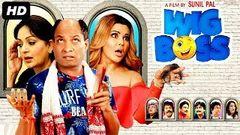 WIG BOSS (2019) New Released Hindi Movie | New Bollywood Movie 2019 | Sunil Pal, Rakhi Sawant