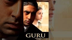 Guru (2007) | Full Hindi Bollywood Movie | Abhishek Bachchan Aishwarya Rai