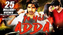 Adda (2016) Full Hindi Dubbed Movie | Sushant Shanvi Dev Gill | Telugu Movies Dubbed in Hindi