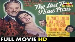 The Last Time I Saw Paris 1954 | Full English Movie | Watch Hollywood Films