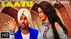LAATU SINGH - PUNJABI FILM DILJIT DOSANJH SURVEEN CHAWLA NEW FULL MOVIE 2017