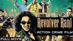 Revolver Rani | Latest Full Length Bollywood Movie 2014 | Kangana Ranaut Vir Das