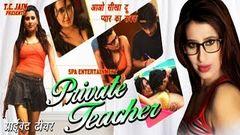 Private Teacher - 2015 Hindi New Hot Glamour Full Movie HD