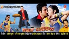 Bhojpuri Movie - Sajan Pardesiya   Full Bhojpuri Movie   Udit Narayan Suresh Wadkar