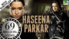 Haseena Parkar Full Movie HD 1080p   Shraddha Kapoor Siddhanth Kapoor Apoorva   Bollywood Movie