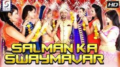 Salman Ka Swaymavar - Latest Bollywood Hindi Movies 2018 Full Movie HD l Nawab Raja, Garima,