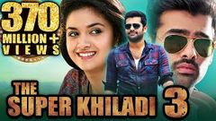 The Super Khiladi 3 (Nenu Sailaja) Telugu Hindi Dubbed Full Movie | Ram Pothineni Keerthy Suresh