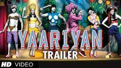 Yaariyan Theatrical Trailer (Official) | Himansh Kohli Rakul Preet Nicole Faria Dev Sharma