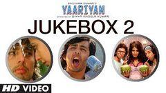 Yaariyan Full Remix Songs Jukebox-2 | Himansh Kohli Rakul Preet