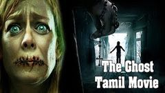 The Ghost English Dubbed Tamil Movie | horror super hit Thriller Ghost Tamil Horror Short Film