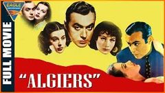 Algiers 1938 Full Movie Eagle Hollywood Movies